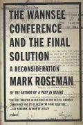 The Wannsee Conference and the Final Solution: A Reconsideration (Paperback)