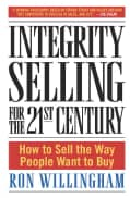 Integrity Selling for the 21st Century: How to Sell the Way People Want to Buy (Hardcover)