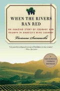 When the Rivers Ran Red: An Amazing Story of Courage and Triumph in America's Wine Country (Paperback)