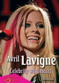 Avril Lavigne: Celebrity With Heart (Hardcover)