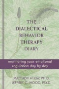 The Dialectical Behavior Therapy Diary: Monitoring Your Emotional Regulation Day by Day (Paperback)