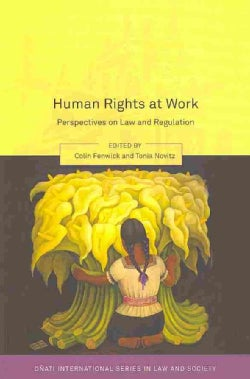 Human Rights at Work: Perspectives on Law and Regulation (Paperback)