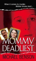 Mommy Deadliest (Paperback)