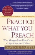 Practice What You Preach: What Managers Must Do to Create a High Achievement Culture (Paperback)