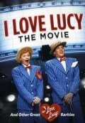 I Love Lucy: The Movie And Other Great Rarities (DVD)