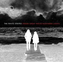 White Stripes - Under Great White Northern Lights