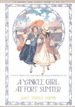 Yankee Girl at Fort Sumter (Paperback)
