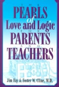The Pearls of Love and Logic for Parents and Teachers (Paperback)