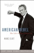 American Rebel: The Life of Clint Eastwood (Paperback)