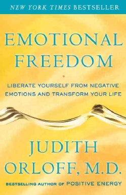 Emotional Freedom: Liberate Yourself from Negative Emotions and Transform Your Life (Paperback)
