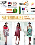 Patternmaking for a Perfect Fit: Using the Rub-Off Technique to Re-Create and Redesign Your Favorite Fashions (Paperback)
