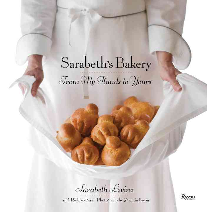 Sarabeth's Bakery: From My Hands to Yours (Hardcover)