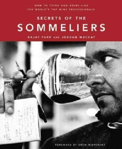 Secrets of the Sommeliers: How to Think and Drink Like the World's Top Wine Professionals (Hardcover)