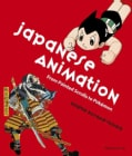 Japanese Animation: From Painted Scrolls to Pokemon (Hardcover)