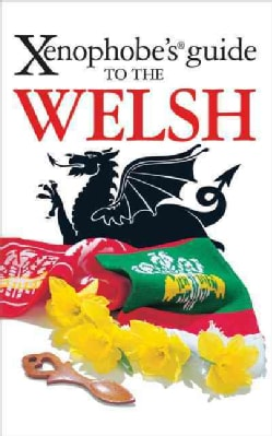 Xenophobe's Guide to the Welsh (Paperback)