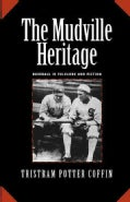 The Mudville Heritage: Baseball in Folklore and Fiction (Paperback)