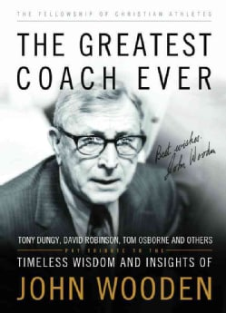 The Greatest Coach Ever: Timeless Wisdom and Insights of John Wooden (Paperback)