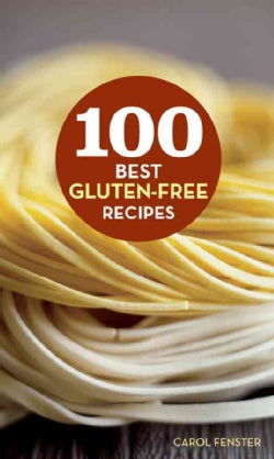 100 Best Gluten-Free Recipes (Hardcover)