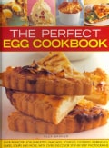 The Perfect Egg Cookbook: Over 90 Recipes for Omelettes, Pancakes, Souffles, Custards, Meringues, Cakes, Soups an... (Paperback)