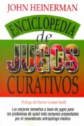 Enciclopedia De Jugos Curativos: Heinerman's Encyclopedia of Healing Juices (Paperback)