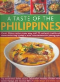 A Taste of the Philippines: Classic Filipino Recipes Made Easy With 70 Authentic Traditional Dishes Shown Step-by... (Paperback)