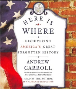 Here Is Where: Discovering America's Great Forgotten History (CD-Audio)