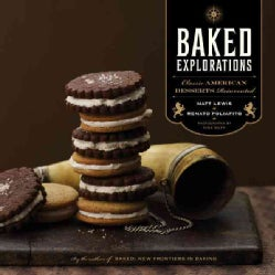 Baked Explorations: Classic American Desserts Reinvented (Hardcover)