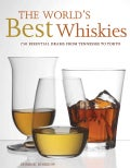 The World's Best Whiskies: 750 Essential Drams from Tennessee to Tokyo (Hardcover)