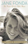 Jane Fonda: The Private Life of a Public Woman (Hardcover)