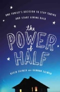 The Power of Half: One Family's Decision to Stop Taking and Start Giving Back (Paperback)