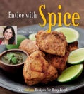 Entice with Spice: Easy Indian Recipes for Busy People (Hardcover)