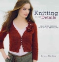 Knitting in the Details: Charming Designs to Knit & Embellish (Paperback)