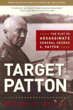 Target--Patton: The Plot to Assassinate General George S. Patton (Paperback)