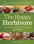 The Happy Herbivore Cookbook: Over 175 Delicious Fat-Free & Low-Fat Vegan Recipes (Paperback)