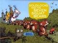 Goldilocks and the Seven Squat Bears (Hardcover)
