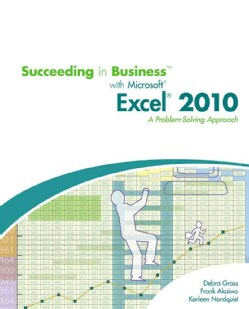 Succeeding in Business With Microsoft Office Excel 2010: A Problem-Solving Approach (Paperback)