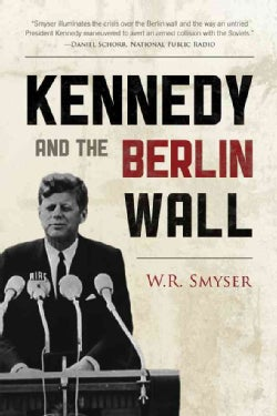 Kennedy and the Berlin Wall (Paperback)