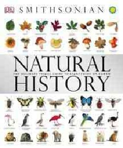 Smithsonian Natural History: The Ultimate Visual Guide to Everything on Earth (Hardcover)