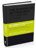 The Science of Getting Rich: The Original Classic: Includes Bonus Book The Science of Being Great (Hardcover)