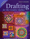 Drafting for the Creative Quilter: Easy Techniques for Designing Your Quilts, Your Way (Paperback)