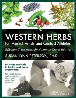 Western Herbs for Martial Artists and Contact Athletes: Effective Treatments for Common Sports Injuries (Paperback)