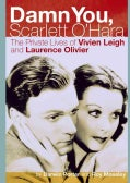 Damn You, Scarlett O'Hara: The Private Lives of Vivien Leigh and Laurence Olivier (Hardcover)