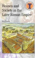 Houses and Society in the Later Roman Empire (Paperback)