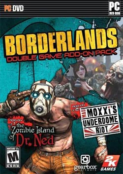 PC - Borderlands Add-On Pack Zombie Island of Dr.Ned and Mad Moxxis Underdome Riot