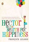 Hector and the Search for Happiness: A Novel (Paperback)