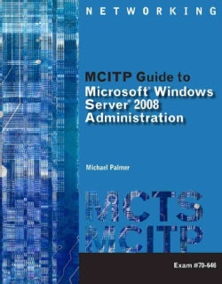 MCITP Guide to Microsoft Windows Server 2008, Server Administration: Exam #70-646