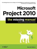 Microsoft Project 2010: The Missing Manual (Paperback)