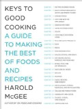 Keys to Good Cooking: A Guide to Making the Best of Foods and Recipes (Hardcover)