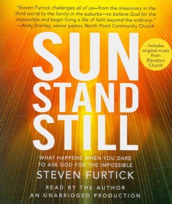 Sun Stand Still: What Happens When You Dare to Ask God for the Impossible (CD-Audio)