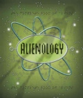 Alienology: The Complete Book of Extraterrestrials (Hardcover)